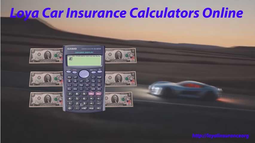 Loya Car Insurance Calculators Online